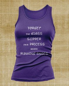 @Peyton Matthews  this is perfect for you... Forget The Glass Slipper This Princess Wears Running by JustScott, $14.99
