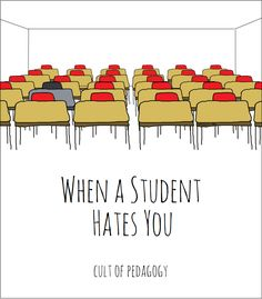 When a Student Hates You | Cult of Pedagogy
