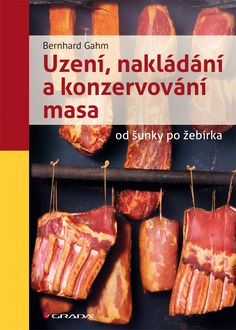 Uzení, nakládání a konzerování masa od šunky po žebírka, www.grada.sk Spareribs, How To Make Sausage, Sausage Making, Coconut Chicken, Smoking Meat, Preserving Food, Foods To Eat, Mole, Charcuterie