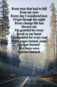 In my top three favorites by Carrie Underwood. The lyrics are powerful and make me smile and cry a bit. I am thankful for every tear that had to fall from my eye lord