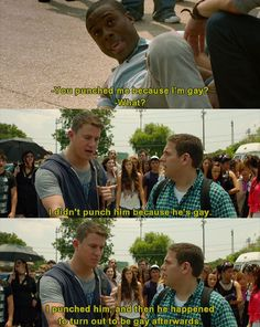 21 jump street: I punched him and then....