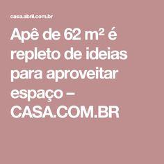 Apê de 62 m² é repleto de ideias para aproveitar espaço – CASA.COM.BR