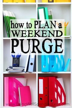 BEST declutter pin I've ever seen A++++ Want to kick-off your Spring Cleaning with a bang? Why not dedicate a weekend to clearing the clutter and getting unstuffed for good? Here's how to plan a weekend purge from start to finish!
