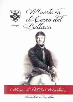 Ortuño Martínez, Manuel. /  Muerte en el Cerro del Bellaco : vida de un guerrillero navarro, héroe mexicano. /  Foro para el Estudio de la Historia Militar de España,  2013