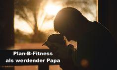 Dein Fitness-Konzept als werdender Papa