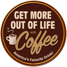 Get More Coffee Vintage Metal Sign- Get More Coffee Vintage Metal Sign Get More Coffee Vintage Metal Sign From the Retro Planet Collection, this Get More Coffee Vintage Metal Sign measures approximately 14 inches by 14 inches. Unlike most tin signs, Coffee Tin, I Love Coffee, Coffee Drinks, Coffee Shop, Coffee Cups, Coffee Lovers, Coffee Clock, Coffee Break, Morning Coffee