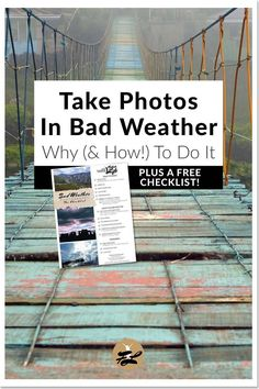 Take Photos In Bad Weather: Why (& How!) To Do It | This step-by-step guide shows photographers & people exploring new places why bad weather & your camera can make a good combination, along with how to take good photos in rain, fog, & cloudy weather. Click through to get a Bad Weather Photography checklist to bring out on your next adventure!