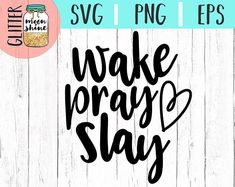 Wake Pray Slay svg eps dxf png Files for Cutting Machines
