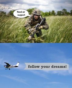 funny memes need air support follow your dreams