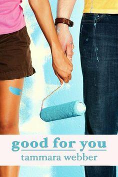 Good For You (Between the Lines #3) by Tammara Webber, http://www.amazon.com/gp/product/B006MVYXHW/ref=cm_sw_r_pi_alp_.JAdqb0HHNWQR