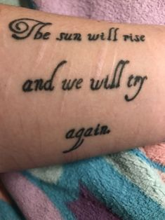 I Got This Tattoo After One Of My Hospital Stays To Remind Myself That There Will Always Be More Days To Start Over The Day May Seem Bad Today But Tomorrow Can Be Different.