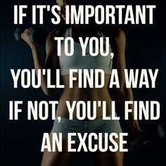 If it's important to you... Inspirational Qoutes, Inspiring Quotes, Motivational, Diets For Women, Weight Loss Before, Fit Motivation, Isagenix, Getting Bored, I Work Out