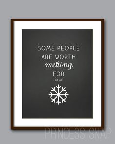 Some People are Worth Melting For - Disney's Frozen - Chalkboard Style Print - Printable - Digital JPG File Teacher Appreciation Gifts, Teacher Gifts, Christmas Signs, Christmas Ideas, Merry Christmas, Xmas, Disney Quotes, Olaf Quotes, Baby Quotes