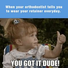 THAT'S WHAT WE WANT TO HEAR! Remember, wearing your retainer is ESSENTIAL after braces! We're here to help you stay on track!