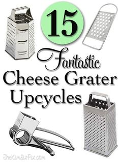15 awesome Ideas for how you can repurpose or upcycle cheese graters.. Box graters, microplanes.. new and vintage!   #theKimsixfix
