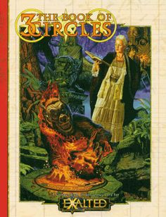 THE BOOK OF 3 CIRCLES: This was the original magic book for White Wolf's EXALTED roleplaying game, with spells, tomes, artifacts, and warstriders.