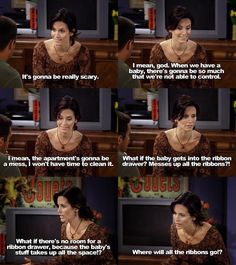 Monica Geller, I get you :D!