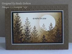 "By Paula Dobson. Mask the moon. Sponge the background. Remove mask. Stamp first  second generation trees in brown, then stamp trees in black. Stamp set: ""Lovely as a Tree"" by Stampin' Up."