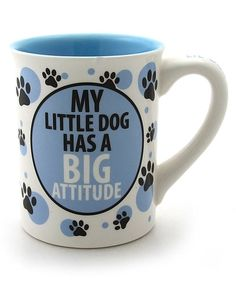 Look at this Our Name Is Mud 'My Little Dog Has a Big Attitude' Mug on #zulily today!