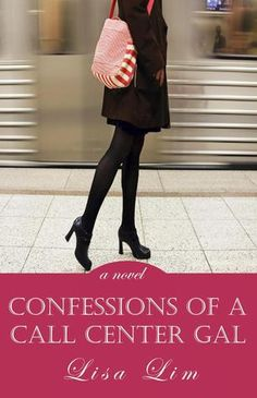 Confessions of a Call Center Gal - Lisa Lim