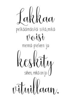 Vittu mitä paskaa - kauppa Lost Quotes, Lyric Quotes, Me Quotes, Funny Quotes, Strong Words, Life Words, Heartfelt Quotes, Sarcastic Humor, Thoughts And Feelings
