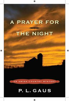A Prayer for the Night: An Amish-Country Mystery by P. L. Gaus