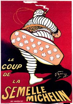 Michelin is a tyre manufacturer based in France. An article about advertising art and vintage posters of Michelin over the last 100 years. Vintage Advertising Posters, Vintage Advertisements, Vintage Ads, Vintage Posters, French Posters, Retro Posters, Retro Ads, Movie Posters, Michelin Man