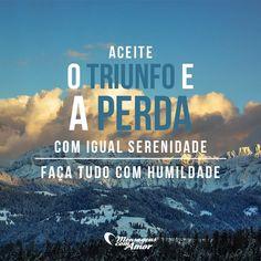 Aceite o triunfo e a perda... #mensagenscomamor #frases #humildade #frases #sentimentos