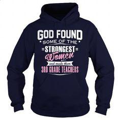 3RD GRADE TEACHER - GOD FOUND - design a shirt #band t shirts #t shirt ideas