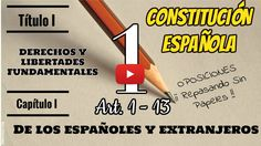 Derechos y Libertades Fundamentales. De los Españoles y Extranjeros [CONSTITUCIÓN ESPAÑOLA DE 1978 Artículos del 1 al 13]