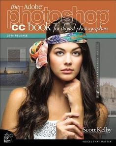 """Read """"The Adobe Photoshop CC Book for Digital Photographers release)"""" by Scott Kelby available from Rakuten Kobo. Scott Kelby, Editor and Publisher of Photoshop User magazine–and the best-selling photography book author in the world t. Photoshop Book, Photoshop Editing Tutorials, Cool Photoshop, Photoshop For Photographers, Photoshop Effects, Photoshop Photography, Photoshop Tutorial, Photoshop Actions, Digital Photography"""