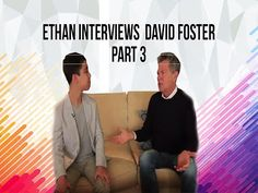 Ethan Bortnick Interviews David Foster - Part 3 - YouTube