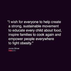 fight obesity by inspiring families to cook @jamieoliver's #TED talk