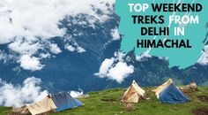 Planning for going to an adventure weekend trek? If so, Check out the top Trekking routes from Delhi in Himachal. #Travel #WeekendTreks