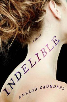 Indelible | Adelia Saunders | 9781632863942