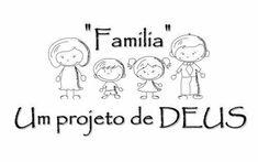 Família, um projeto de Deus ♥