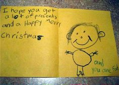 The kid who wrote that card is funny!!!!