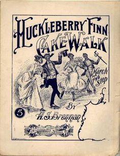 Sheet Music - Huckleberry Finn cake walk; Two-step