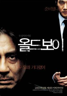 Oldboy Korean Movie 2003►A revenge, action, thriller movie holding several awards and an American Remake. Based on the manga written by Garon Tsuchiya. An entertaining movie with a unique story  and full of shocking twists!