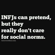 And this, my friends, is what places INFJs into a category all their own. Trendy? Not interested. Fad? Forget about it. Everyone's doing it? Definitely not me, then.  -HJS #infj