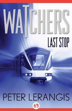 Today's Kindle SciFi/Fantasy Daily Deal is Last Stop ($1.99), the first novel in the Watchers series by Peter Lerangis [Open Road Media Young Readers], which was selected by the American Library Association as a 1999 Best Book for Reluctant Young Adult Readers.