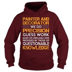 Awesome Tee For Painter And Decorator T Shirts, Hoodies. Check price ==► https://www.sunfrog.com/LifeStyle/Awesome-Tee-For-Painter-And-Decorator-93217055-Maroon-Hoodie.html?41382 $39