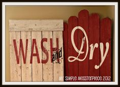 """Wash and Dry"" vintage looking wood signs for a laundry makeover by Carolyn from ""My Simple MESSterpiece"".  They were made out of recycled cedar fence posts that were being trashed. Awesome!"