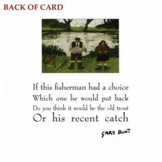 Gary Blunt - Fishing Poem £2.30  http://www.orchardcards.co.uk/ap-gb248.html