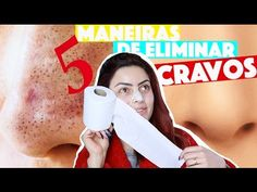 COMO REMOVER CRAVOS DO NARIZ EM 2 MINUTOS - 5 TÉCNICAS CASEIRAS | KIM ROSACUCA - YouTube
