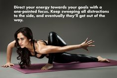 Direct your energy towards your goals...