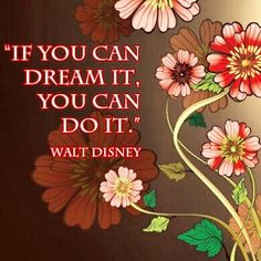 """""""If you can dream it, you can do it.""""     ~Walt Disney    #positivequotes #quoteoftheday #believe #workhard #fashionwavesdesigns"""