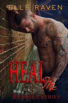 .•*•. COVER REVEAL .•*•. Look for Heal Me by Elle Raven, book 4 in the Barossa Series in mid to late March 2016!!!! Add it to your TBR now https://www.goodreads.com/book/show/26178463?source=ebfg_sms