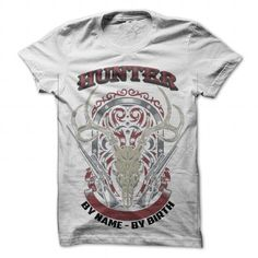 Hunter By Name By Birth T Shirts, Hoodies. Get it here ==► https://www.sunfrog.com/Hunting/Hunter--By-Name--By-Birth-White-30152356-Guys.html?41382 $19.97