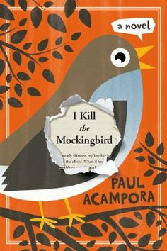 "<2014 pin> I Kill the Mockingbird by Paul Acampora.  SUMMARY: ""When best friends Lucy, Elena, and Michael receive their summer reading list, they are excited to see To Kill A Mockingbird included. But not everyone in their class shares the same enthusiasm. So they hatch a plot to get the entire town talking about the well-known Harper Lee classic""-- Provided by publisher."